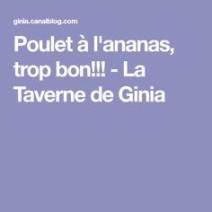 Poulet à l'ananas, trop bon!!! - La Taverne de Ginia