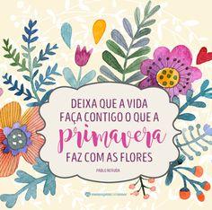 Primavera!!! #mensagenscomamor #primavera #flores #felicidade #frases #alegria #quotes #sentimentos