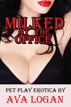 Milked At The Office by Ava Logan http://www.amazon.com/dp/B00ZTKW10I/ref=cm_sw_r_pi_dp_AcfHvb1F2W7H6