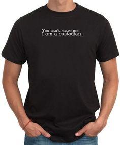 f6b16b80 School Custodian · You Can't Scare Me, I Am A Custodian Men T-Shirt Video