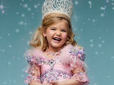 I love toddler beauty pageants.