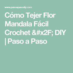 Cómo Tejer Flor Mandala Fácil Crochet / DIY | Paso a Paso