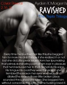 Cover Reveal~ Ravished by Ayden K. Hot Love Quotes, Sexy Quotes For Him, Real Talk Quotes, Kinky Quotes, Sex Quotes, Seductive Quotes, Daddys Girl Quotes, Sweet Romantic Quotes, Books
