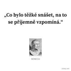 Co bylo těžké snášet, na to se příjemně vzpomíná. Quotes By Famous People, Famous Quotes, Motto, Motivation, Words, Life, Ideas, Author, Famous Qoutes