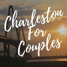 15 Things to See and Do in Charleston South Carolina for Couples