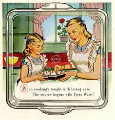 When cooking's taught with loving care, the course begins with Pyrex Ware.