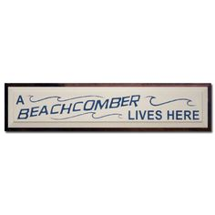 A Beachcomber Lives Here by saltboxsigns on Etsy, $40.00