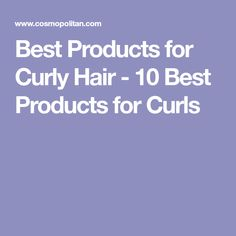 Best Products for Curly Hair - 10 Best Products for Curls