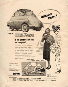 Almanaque umdoistres Classic Motors, Classic Cars, Vintage Advertisements, Vintage Ads, Bmw Isetta, Microcar, Car Posters, Old Ads, Bmw Cars