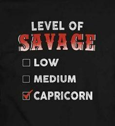 Level of #savage Capricorn