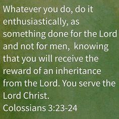 Colossians 3:23-24 HCSB