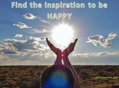 find the inspiration to be happy!