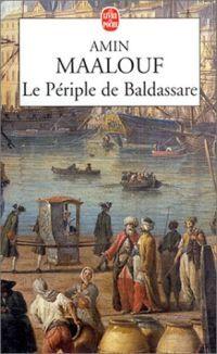Le périple de Baldassare - Amin Maalouf - 2000 : Bibliotheca - Dans l'Univers des Livres