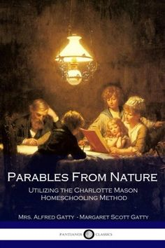Parables From Nature Utilizing the Charlotte Mason Homeschooling Method