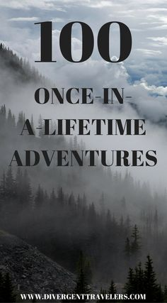 100 once-in-a-lifetime Adventures by the Divergent Travelers Adventure Travel Blog. It's no secret, we love adventure travel. So this year we're raising the stakes and going in search of the Top 100 Travel Adventures in the world. Top 100 Travel Adventures Our personal picks and favorites from National Geographic, Travel+Leisure, Travel Channel, Lonely Planet and other top media networks click to read more at http://www.divergenttravelers.com/top-100-travel-adventures/