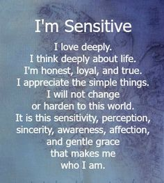 Moving Into the Light: I'm Too Sensitive
