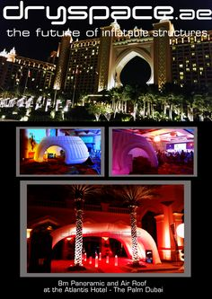 Our #Panoramic and #AirRoof #InflatableStructures at the #AtlantisHotel #Dubai