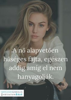 Egyedul is megy a dolog! Mellesleg magamhoz kell husegesnek lennem,kulonben Szi..as! True Quotes, Qoutes, Motivational Quotes, Dont Break My Heart, Quotes About Everything, My Heart Is Breaking, Powerful Women, Sentences, Quotations
