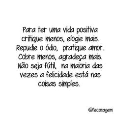 Por uma vida mais plena e positiva! #regram @fecoragem #frases #vida #pensamentopositivo #felicidade #fecoragem