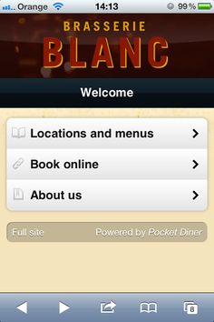 Brasserie Blanc restaurant mobile website. Nice simple design, however the downside is as its a franchise website a visitor has to go through extra hoops to find their local Brasserie Blanc. Another negative is that there's no tap to call button on the menu pages, so you need to click back several times which is inconvenient. It's also a good idea to add social share buttons. http://www.brasserieblanc.mobileversion.co.uk