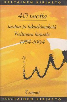 Keltainen kirjasto 40 vuotta, 1954 - 1994 - avoin - 8,00 € - Yleisteokset - m.huuto.net