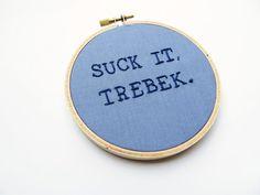 Suck It, Trebek Embroidery Hoop - Saturday Night Live Celebrity Jeopardy Parody TV Quote - Blue Fiber Art Home Decor 4 inch