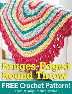 Bruges-Edged Round Throw Download from Talking Crochet newsletter. Click on the photo to access the free pattern. Sign up for this free newsletter here: AnniesEmailUpdates.com.