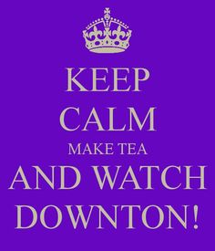 ... Watch Downton Abbey