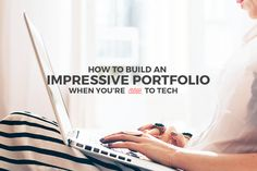 Here's how to build an impressive portfolio that will get you hired when you don't have many work samples yet.