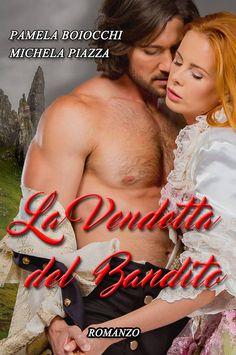 Segnalazione - LA VENDETTA DEL BANDITO di Pamela Boiocchi e Michela Piazza http://lindabertasi.blogspot.it/2017/05/segnalazione-la-vendetta-del-bandito-di.html