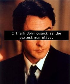 MAD love for John Cusack. MAD love.