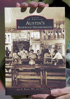 Austin's Rosewood neighborhood blossomed in spite of politics, authors say