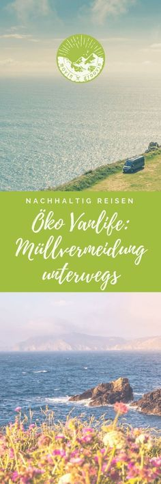 Öko Vanlife: 9 Tipps zur Müllvermeidung Sustainable living and traveling in a van – is that even possible? Sustainable Tourism, Sustainable Living, Surfing Lifestyle, Van Life Blog, Pinterest Photos, Pinterest Blog, Photo Search, Green Life, Surfers