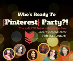 KidLit TV Pinterest Party 1/29 at 9pm EST. #kidlittv  Who's Ready to Party on Pinterest?  The KidLit TV Team is ready for Fun.  See you soon!!!!