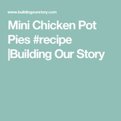 Mini Chicken Pot Pies #recipe |Building Our Story