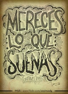 Mereces lo que sueñas. // #GustavoCerati / / Por INUS. | Flickr - Photo Sharing!