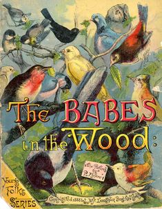 The Babes in the wood  - Cover from the University of Florida George A. Smathers Libraries Digital Collections.