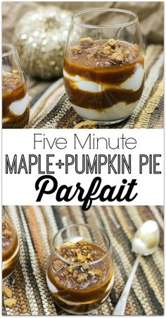 This five minute Maple & Pumpkin Pie Parfait is the perfect easy treat. With Greek yogurt and  pumpkin puree, you can feel good about serving this as a breakfast food, or add the cookies for a perfect dessert!