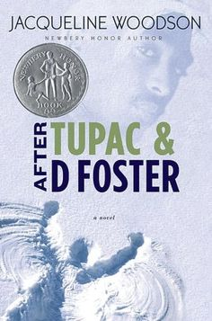 After Tupac and D Foster by Jacqueline Woodson #lpl  A's pick for #wayrw 1/30/13