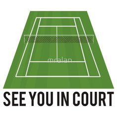 See You In #Court! #Tennis