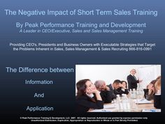 The Negative Impact of Short Term Training & the Process for Sustainable Growth by Peak Performance Sales Systems via slideshare