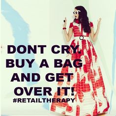 #retailtherapy El Humor, Favorite Quotes, Best Quotes, Funny Quotes, Funny Pics, Fashion Quotes, Funny Fashion, Dont Cry, Retail Therapy