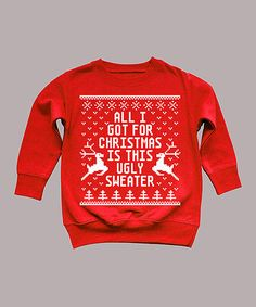 Take a look at this Red 'This Ugly Sweater' Sweatshirt - Toddler & Kids by KidTeeZ on #zulily today!