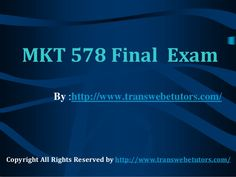 We bring to you the largest online platform to find 100% verified correct answers to the MKT 578 Final Exam Final Exam course.