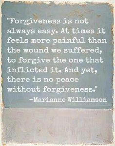 Sometimes hard to forgive but most be done or live with hate.