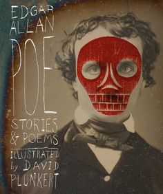 Edgar Allan Poe Book Illustrated by David Plunkert | ILLUSTRATION AGE