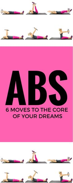 Want Abs? We got the 6 moves to the core of your dreams! Weight loss in the lower belly made easy with these moves!