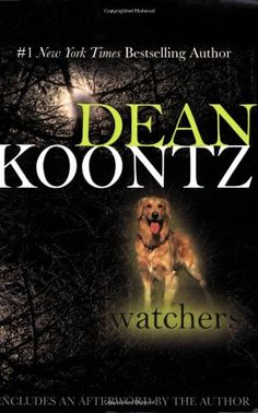 Watchers by Dean Koontz | This is one of those books I won't forget.