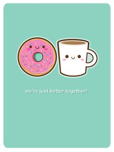 Better Together by Jerrod Maruyama | #Coffee #Donut