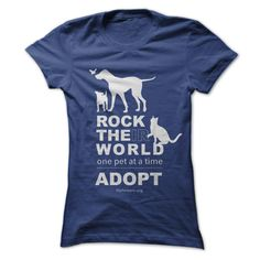 Rock the(ir) world one pet at a time. ADOPT!